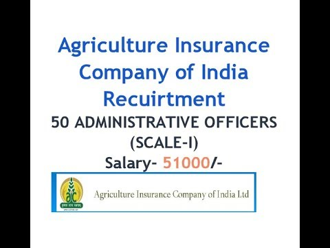 RECRUITMENT OF ADMINISTRATIVE OFFICERS (SCALE-I)  Agriculture Insurance Company of India Limited