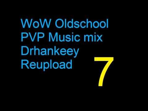 WoW - Oldschool PVP Music [Vol.7] - Drhankeey REUPLOAD