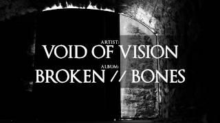 Void Of Vision | Broken // Bones (EP Stream)