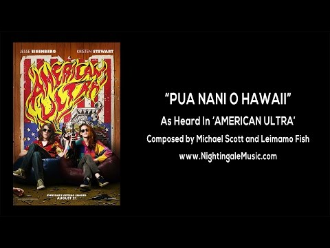 Pua Nani O Hawaii - As Heard In 'American Ultra'
