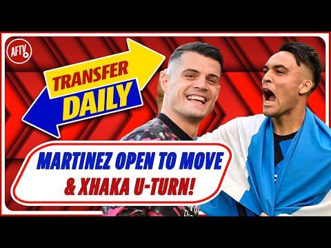 Lautaro Martínez Open To Arsenal Move \u0026 Xhaka U-Turn! | AFTV Transfer Daily