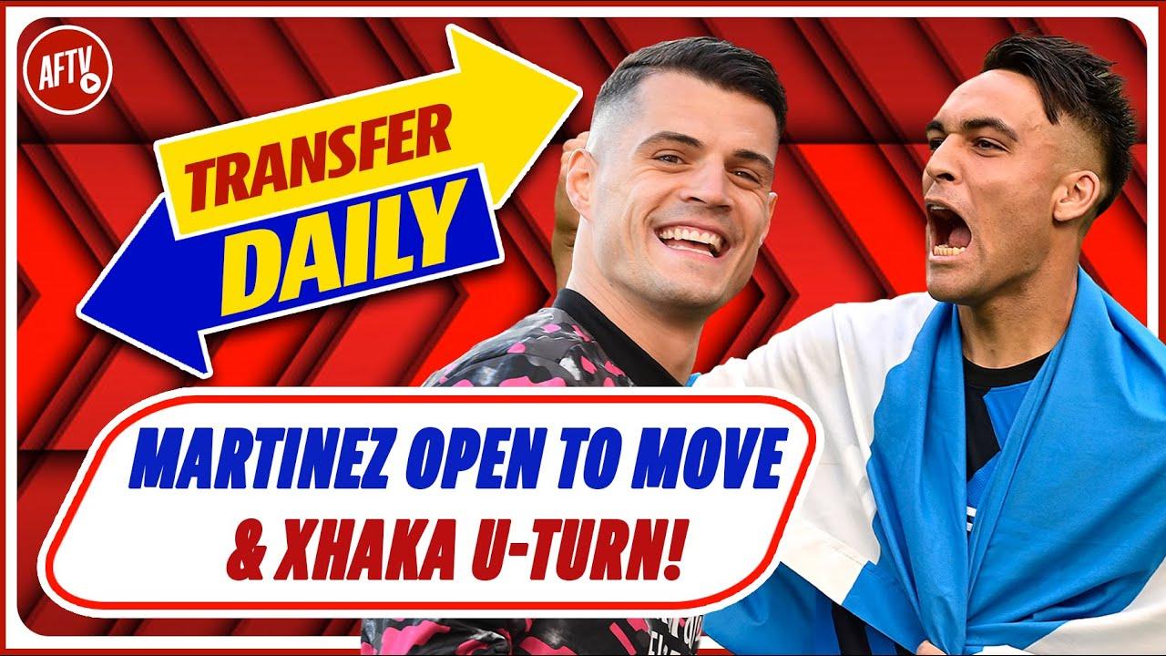 Lautaro Martínez Open To Arsenal Move & Xhaka U-Turn!   AFTV Transfer Daily