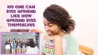 No One Can Diss Gfriend Like How Gfriend Diss Themselves [GFRIEND REACTION]