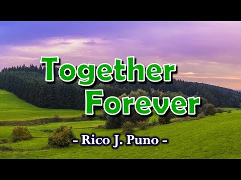 Together Forever - Rico J. Puno (KARAOKE)
