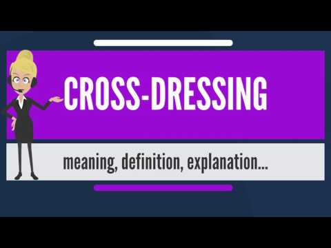 What Is Cross Dressing What Does Cross Dressing Mean Cross