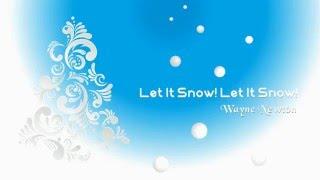 Let It Snow ! Let It Snow ! Let It Snow !