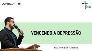 Culto Noite - Domingo 04/04/21 - Vencendo a depressão - Rev. Philippe Almeida Categoria