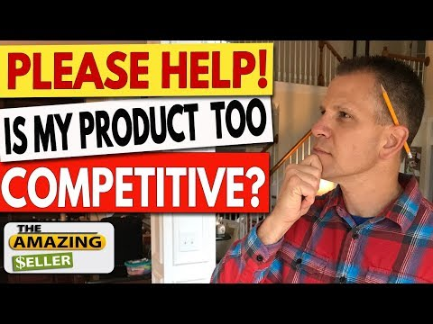 Is MY Amazon FBA Product Too Competitive?
