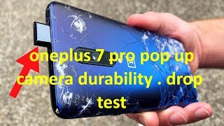 oneplus 7 pro pop camera durability and drop test !!!!!