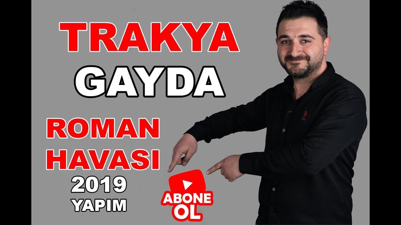 Trakya GAYDA - Roman Havası 2019