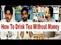 How To Drink Tea Without Mony Funny Video | Must Watch |Piplan Prankster