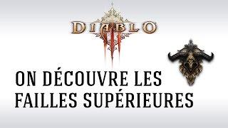 [FR] Diablo 3 : On découvre les failles supérieures !