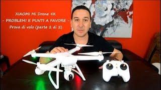XIAOMI Mi Drone 4K: PROBLEMI E PUNTI A FAVORE - Prova di volo (parte 2 di 2)