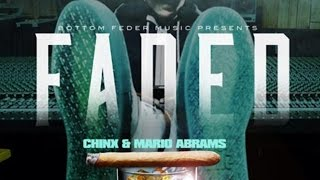Chinx - Faded ft. Mario Abrams