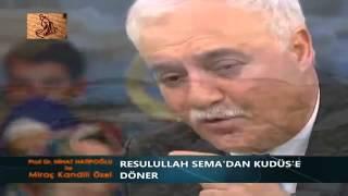 Nihat Hatipoğlu - Peygamberimizin Miraç Yolculuğu (05.06.2013)