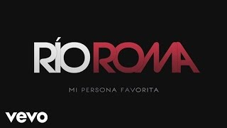 Río Roma - Mi Persona Favorita (Cover Audio)
