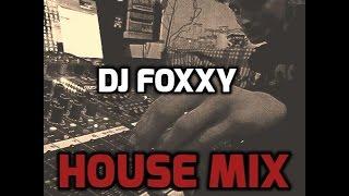 Dj Foxxy - House Mix