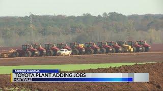 Around Alabama: Toyota Plant adding jobs in Huntsville