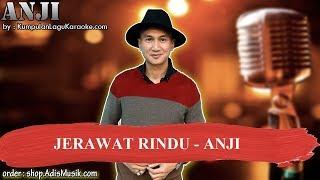 JERAWAT RINDU -  ANJI Karaoke