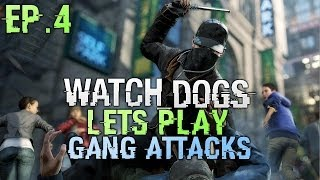 Watch Dogs Lets Play Part 4  - Watch Dogs Story - Gang Attacks (gameplay watch dogs)