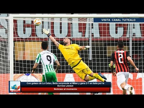 Con golazo de Lo Celso, Betis sorprende al Milan y gana 2-1 en Italia por la Europa League