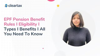 EPF Pension Benefit Rules I Eligibility I Types I Benefits I All You Need To Know
