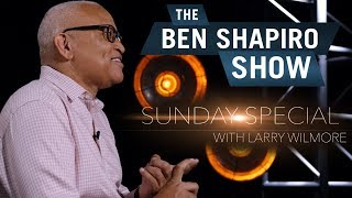 Larry Wilmore  The Ben Shapiro Show Sunday Special Ep 55