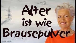 Alter ist wie Brausepulver - Greta-Silver.de