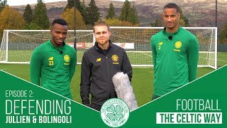 Football The Celtic Way: Defending with Jullien & Bolingoli!