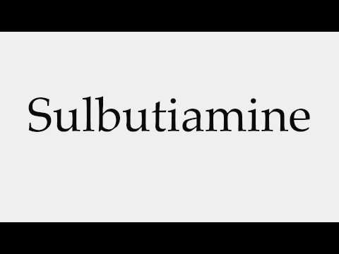How to Pronounce Sulbutiamine