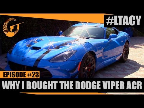 WHY I BOUGHT THE DODGE VIPER ACR! LTACY - Episode 23