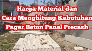 HARGA DAN MENGHITUNG KEBUTUHAN MATERIAL PAGAR BETON PANEL PRECAST READYMIX CONCRETE