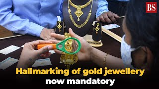 Hallmarking of gold jewellery now mandatory: What this means for you