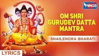 Om Sri Gurudev Datta - Guru Datta Mantra - Shailendra Bhartti