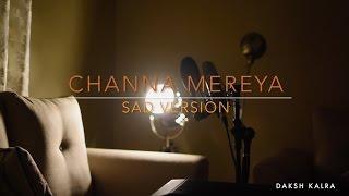 Channa Mereya(Unplugged)- Sad Version | Daksh Kalra(cover) | Piano- Arnav Jain | Arijit Singh