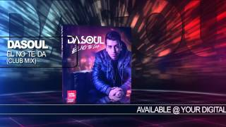 "Dasoul ""Ɂl No Te Da"" (Club Mix) Official Audio"