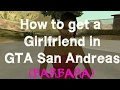 How to get a GIRLFRIEND in GTA San Andreas (BARBARA)