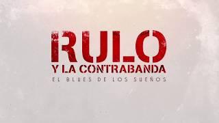 Rulo y La Contrabanda - El Blues de los sueños rotos (Lyric)