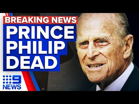 Prince Philip dead aged 99 | 9 News Australia