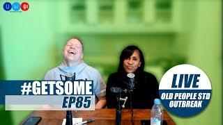 Gary Owen and Kenya Discuss Senior Citizen STD Outbreak | #GetSome Podcast EP85