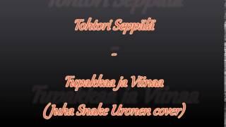 Tupakkaa ja Viinaa - Tohtori Seppälä (Juha Snake Uronen cover)