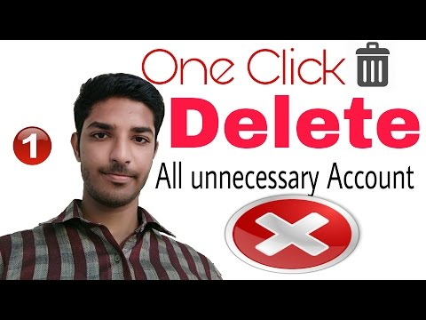 One Click & Delete All Unnecessary Account Must Watch