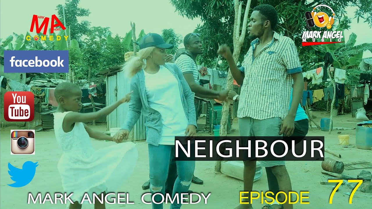 NEIGHBOUR (Mark Angel Comedy) (Episode 77)