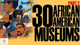 Black Excellist: 30 African American Museums & Destinations (2 of 3)
