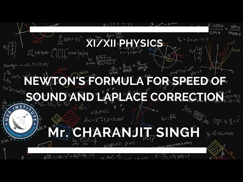Newton's Formula for Speed of Sound & Laplace Correction by Mr. Charanjit Singh ||11th Class||