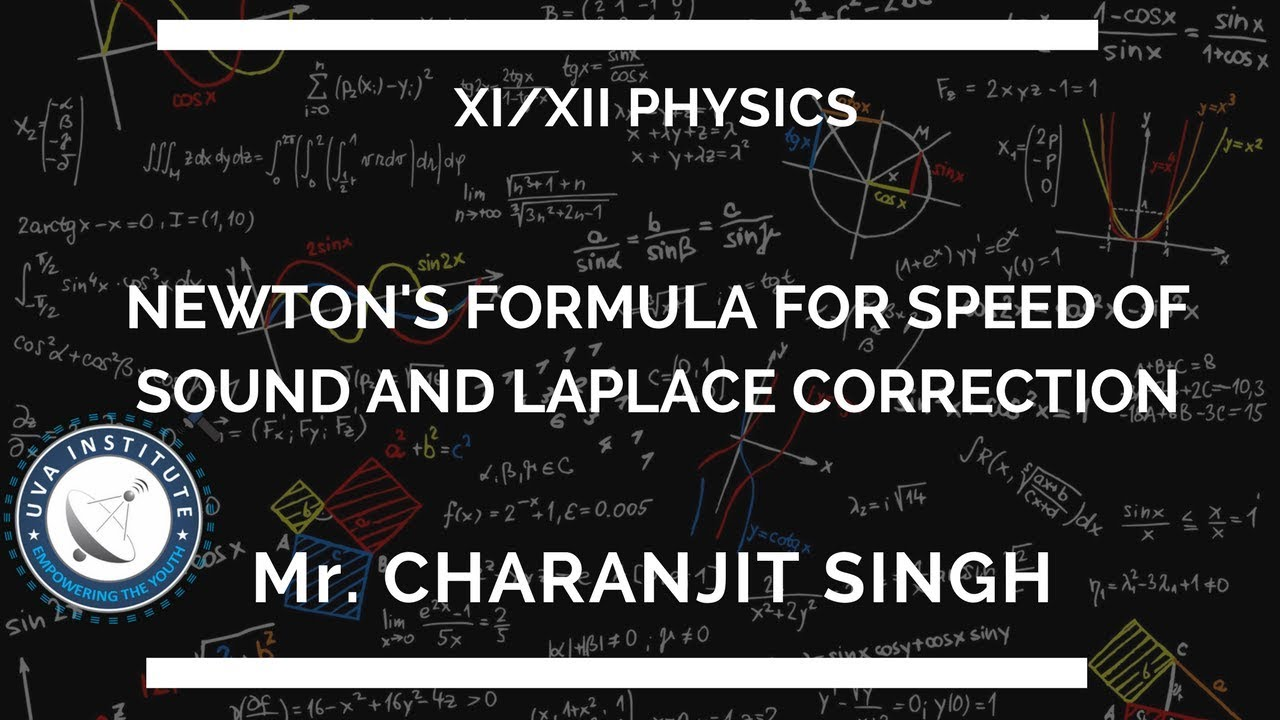 Newton's Formula for Speed of Sound & Laplace Correction by Mr  Charanjit  Singh ||11th Class||