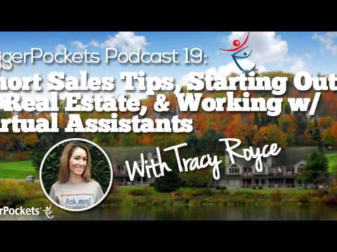 Short Sales Tips, Starting Out in Real Estate, & Working w/ Virtual Assistants | BP Podcast 19
