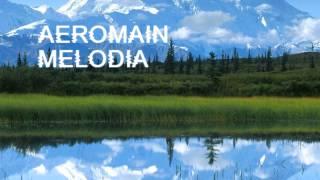 Aeromain - Melodia