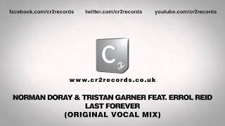 Norman Doray & Tristan Garner Feat. Errol Reid - Last Forever (Original Vocal Mix)
