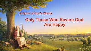 """Only Those Who Revere God Are Happy"" 